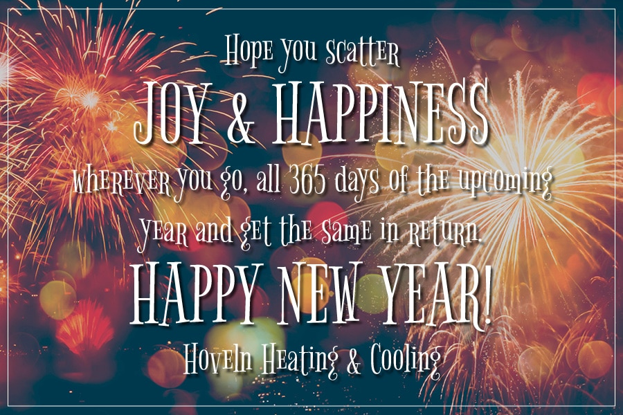 Hoveln Heating & Cooling wants to wish you and your loved ones a Happy New Year.